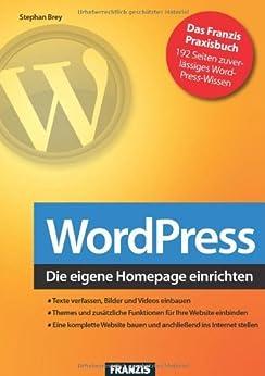 WordPress - Die eigene Homepage einrichten von [Brey, Stephan]