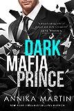 Dark Mafia Prince (Dangerous Royals Book 1) by Annika Martin