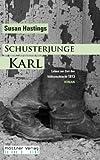 Schusterjunge Karl: Leben in Zeiten der Völkerschlacht 1813 / ROMAN - Susan Hastings
