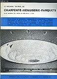 Telecharger Livres LE NOUVEAU JOURNAL DE CHARPENTE MENUISERIE PARQUETS REVUE TECHNIQUE DU TRAVAIL DU BOIS N 1 JANVIER 1967 cremone etanche Definition des termes techniques utilises pour la finitions des meubles etablie par le CTB Le verre textile PLANCHES porte (PDF,EPUB,MOBI) gratuits en Francaise