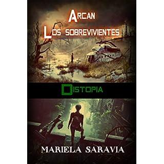 Arcan: Los sobrevivientes (distopia, ciencia ficcion, juvenil) (Spanish Edition)