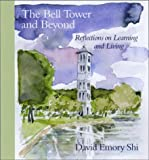 [The Bell Tower and Beyond: Reflections on Learning and Living] (By: David E. Shi) [published: April, 2002]