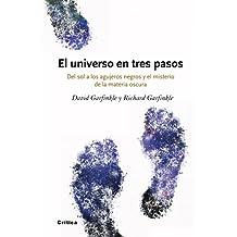 El universo en tres pasos: Del sol a los agujeros negros y el misterio de la material oscura (Drakontos)