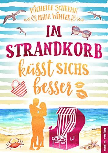 Im Strandkorb küsst sichs besser par Anna Winter