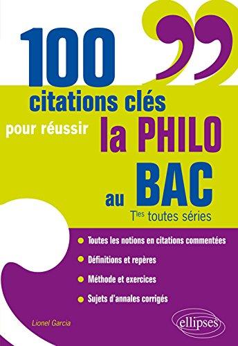 100 Citations Clés pour Réussir la Philo au BAC Tles Toutes Séries par Lionel Garcia