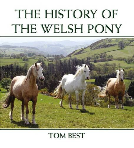 The History of the Welsh Pony por Tom Best