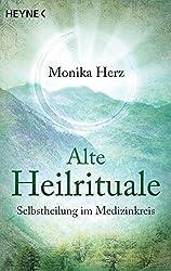 Alte Heilrituale: Selbstheilung im Medizinkreis