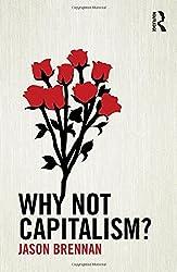 Why Not Capitalism? by Jason Brennan (2014-06-10)