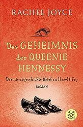 Das Geheimnis der Queenie Hennessy: Der nie abgeschickte Brief an Harold Fry