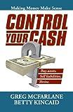 Control Your Cash: Making Money Make Sense (English Edition)