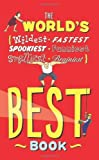 The World's Best Book: The Spookiest, Smelliest, Wildest, Oldest, Weirdest, Brainiest, and Funniest Facts by Jan Payne (2009-09-08)