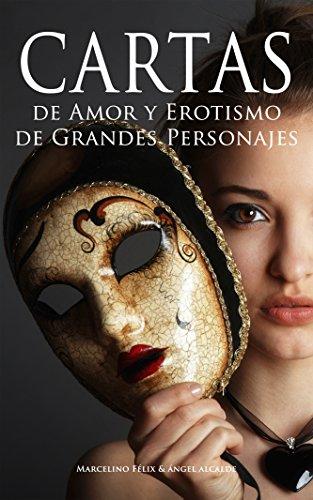 Cartas de Amor y Erotismo de Grandes Personajes por Marcelino Félix