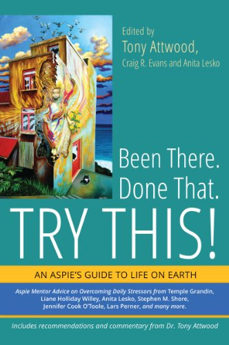 Been There. Done That. Try This!: An Aspie's Guide to Life on Earth (English Edition)