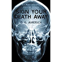 Sign Your Death Away: An Apocalyptic Horror Story