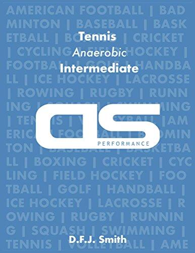 DS Performance - Strength & Conditioning Training Program for Tennis, Anaerobic, Intermediate (English Edition) por D F J Smith