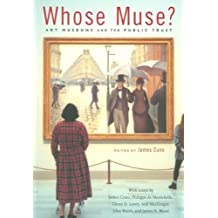 (Whose Muse?: Art Museums and the Public Trust) By Cuno, James (Author) Paperback on (11 , 2006)