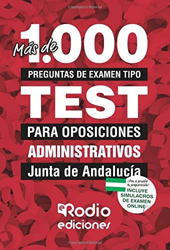 Mas de 1.000 preguntas de examen para Administrativos de la Junta de Andalucia (C1.1000). Primera edicion. por Aa.Vv.