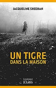 Un tigre dans la maison - Jacqueline Sheehan 51bEdxisE4L._SX195_