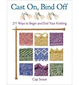 [Cast On, Bind Off: 211 Ways to Begin and End Your Knitting [ CAST ON, BIND OFF: 211 WAYS TO BEGIN AND END YOUR KNITTING ] By Sease, Cap ( Author )Aug-20-2012 Spiral
