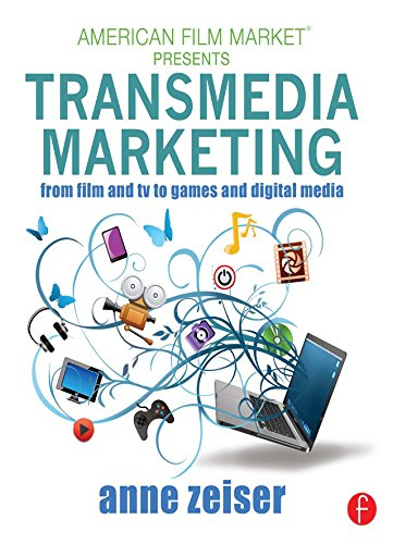 Transmedia Marketing: From Film and TV to Games and Digital ...