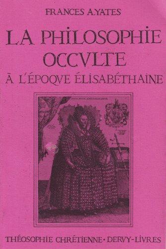 La philosophie occulte a l'epoque elisabethaine