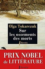 Sur les ossements des morts - Prix Nobel de Littérature 2018
