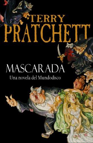 Mascarada (Mundodisco 18) (Spanish Edition)