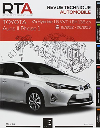 Revue Technique Automobile, N° 814 : Auris II phase 1:1.8i EH (hybrid)( 2013 à 2015)