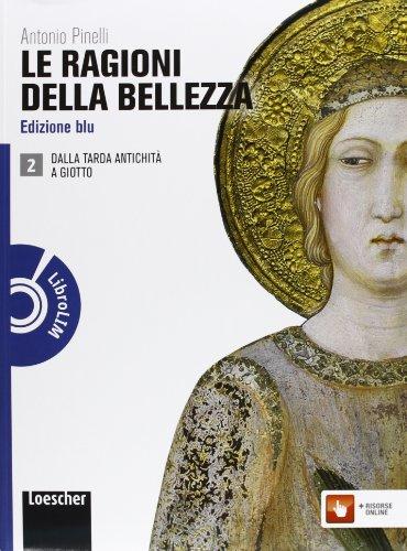 Le ragioni della bellezza. Ediz. blu. Per le Scuole superiori. Con DVD-ROM: Lezioni d'autore. Con espansione online: 2