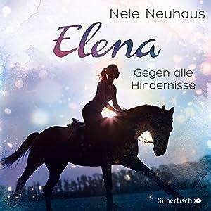Gegen alle Hindernisse: Elena - Ein Leben für Pferde 1