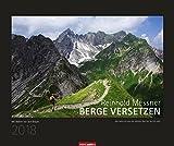 Berge versetzen - Kalender 2018: Reinhold Messner - Reinhold Messner