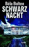 Schwarznacht (Berg und Thal ermitteln 16) von Béla Bolten