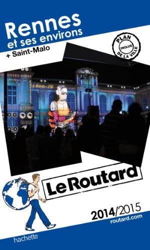 Le Routard Rennes et ses environs 2014/2015 par Collectif