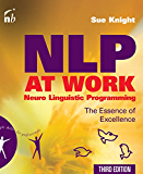 NLP at Work: The Essence of Excellence (People Skills for Professionals) (English Edition)