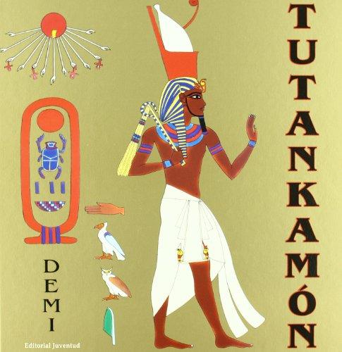 Tutankamón (Albumes Ilustrados) por Demi