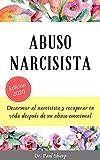 Abuso Narcisista: Desarmar al Narcisista y Recuperar Tu Vida Después de un Abuso Emocional - Sobrevivir a las Relaciones Tóxicas o una Madre Narcisista (Recuperación del Narcisismo)