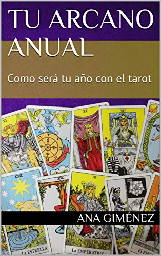 Tu Arcano anual: Como será tu año con el tarot por Ana Giménez