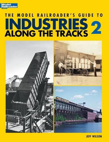 model-railroaders-guide-to-industries-along-the-tracks-ii-model-railroader-books