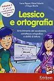 Lessico e ortografia. Arricchimento del vocabolario, correttezza ortografica e abilità di lettura. CD-ROM