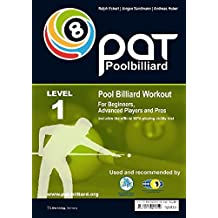 PAT Pool Billiard Workout LEVEL 1: Includes the official WPA playing ability test (PAT): For Beginners to Intermediate Players: Includes the Official ... Ability Test Level 1 (PAT-System Workout)