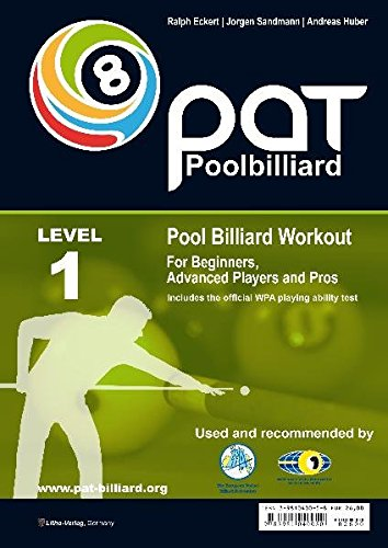 PAT Pool Billiard Workout LEVEL 1: Includes the official WPA playing ability test (PAT): For Beginners to Intermediate Players: Includes the Official ... Ability Test Level 1 (PAT-System Workout) por Ralph Eckert