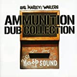 Songtexte von Bob Marley & The Wailers - Ammunition Dub Collection