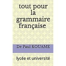 Tout pour la grammaire française: lycée et université