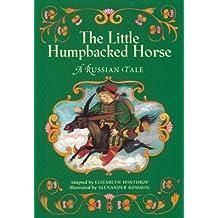 The Little Humpbacked Horse: A Russian Tale by Elizabeth Winthrop (1997-03-17)