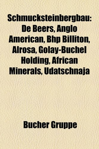 schmucksteinbergbau-de-beers-anglo-american-bhp-billiton-alrosa-golay-buchel-holding-african-mineral