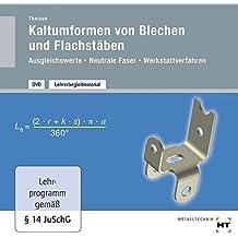 Lehrerbegleitmaterial Kaltumformen von Blechen und Flachstäben: Ausgleichswerte - Neutrale Faser - Werkstattverfahren