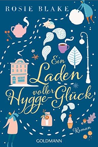 Ein Laden voller Hygge-Glück: Roman (German Edition) eBook: Rosie ...