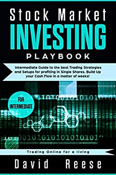 Stock Market Investing Playbook: Intermediate Guide to the best Trading Strategies and Setups for profiting in Single Shares. Build Up your Cash Flow in ... Online for a living) (English Edition) di [Reese, David]