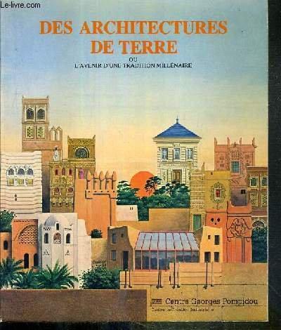 Des architectures de terre ou l'avenir d'une tradition millénaire / [exposition, paris], centre geor par  Collectif