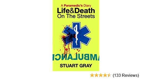 A paramedics diary life and death on the streets ebook stuart a paramedics diary life and death on the streets ebook stuart gray amazon kindle store fandeluxe Choice Image